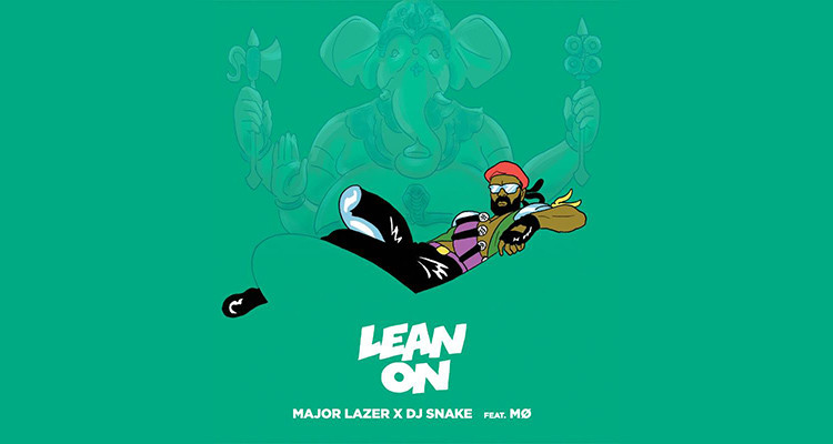 Major Lazer & DJ Snake feat. MØ — lean on